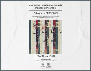 Colloque du CRCCF «Apprendre et enseigner en contexte linguistique minoritaire»
